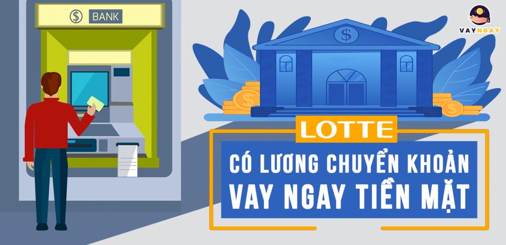 Lotte Finance cho vay tiền mặt dành cho khách hàng có lương chuyển khoản
