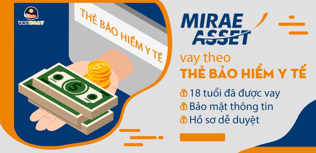 Mirae Asset cho vay theo Thẻ Bảo Hiểm Y Tế chỉ cần 18 tuổi là được rồi nha!
