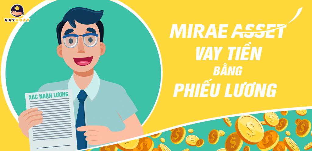 Vay tiền mặt bằng phiếu lương, bảng lương Công Ty có BHYT tại Mirae Asset
