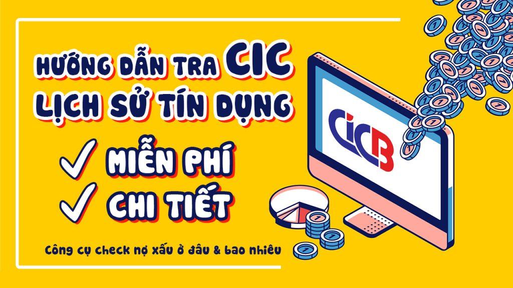 Hướng dẫn tra CIC Lịch sử tín dụng cá nhân chi tiết 5 năm miễn phí bằng ứng dụng điện thoại hoặc trên máy tính cá nhân
